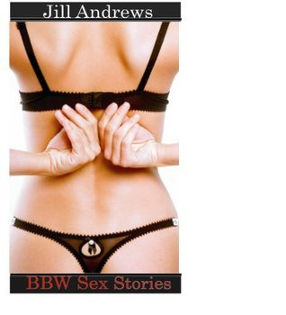 BBW Stories  by  Jill Andrews