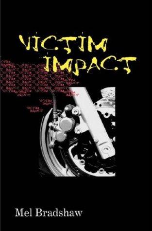 Victim Impact: 0  by  Mel Bradshaw