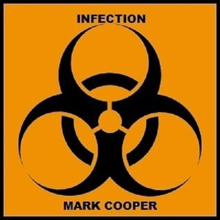 Infection  by  Mark  Cooper