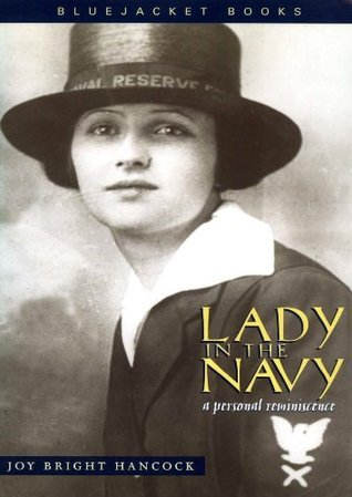 Lady in the Navy: A Personal Reminiscence (Bluejacket Books) Joy Bright Hancock