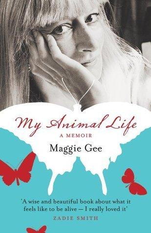 My Animal Life: A Memoir  by  Maggie Gee