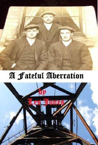 A Fateful Aberration  by  Les Jones