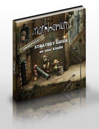 Machinarium - Strategy Guide / Walkthrough / Solution  by  selmiak