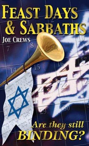 Feast Day and Sabbaths Joe Crews