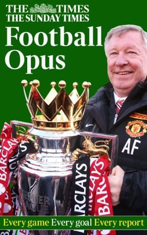 The Times and The Sunday Times 2012/2013 Football Opus  by  The Times