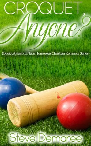 Croquet, Anyone? (Aylesford Place #3) Steve Demaree