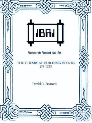 The Chemical Building Blocks of Life  by  David C. Bossard