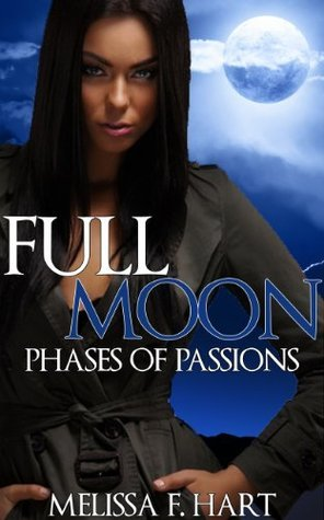 Full Moon (Phases of Passions, #3) Melissa F. Hart