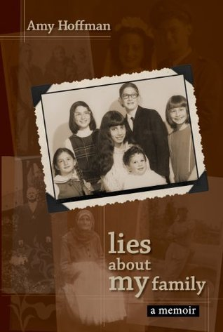 Lies About My Family: A Memoir  by  Amy Hoffman