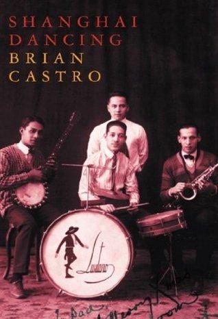 Shanghai Dancing Brian Castro