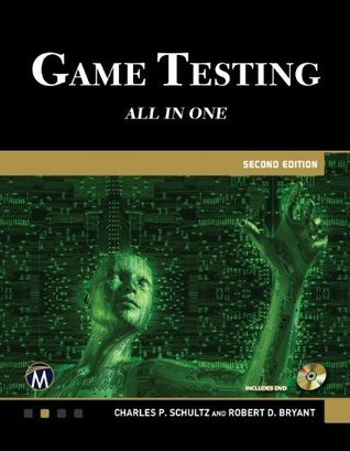Game Testing All in One Second Edition  by  Robert Denton Bryant