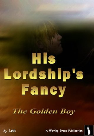 His Lordships Fancy: The Golden Boy Lee