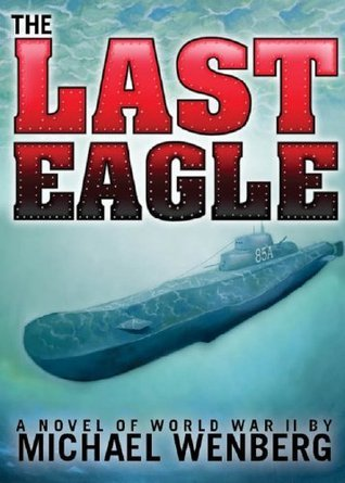 The Last Eagle Michael Wenberg