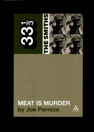 Smiths Meat is Murder: 5 (33 1/3) Joe Pernice