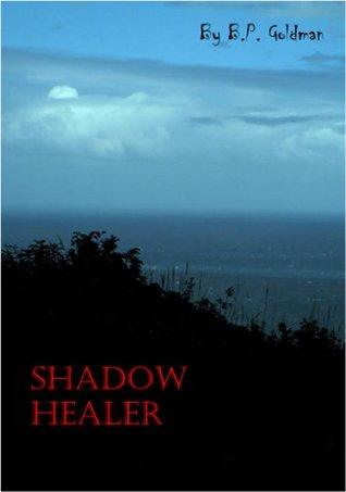 Shadow Healer  by  B.P. Goldman