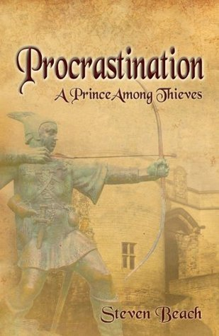 Procrastination - A Prince Among Thieves Steven Beach