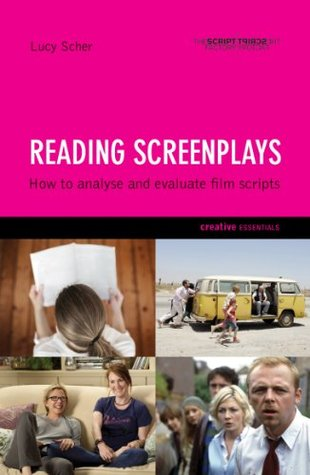 Reading Screenplays: How to Analyse and Evaluate Film Scripts Lucy Scher