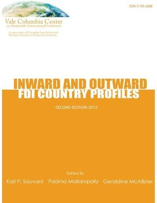 Inward and Outward FDI Country Profiles  by  Karl P. Sauvant