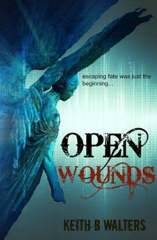 Open Wounds  by  Keith B. Walters