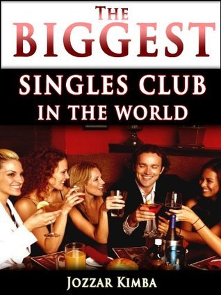 The Biggest Singles Club In The World  by  Jozzar Kimba