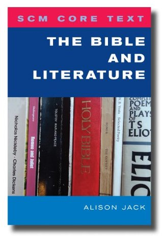 SCM Core Text The Bible and Literature  by  Alison Jack