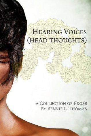 HEARING VOICES  by  Bennie L. Thomas