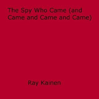 The Spy Who Came  by  Ray Kainen