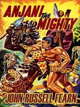 Anjani the Mighty (Anjani #2)  by  Earl Titan