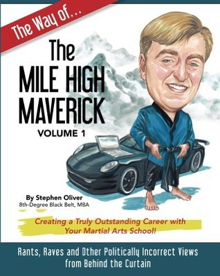 The Way of the Mile High Maverick  by  Stephen Oliver