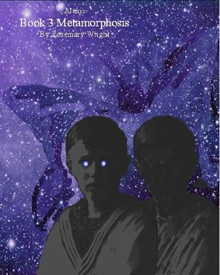 Alexis - Metamorphosis Rosemary Wright
