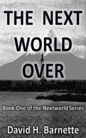 The Next World Over (A Supernatural Thriller for Grown-ups) David H. Barnette