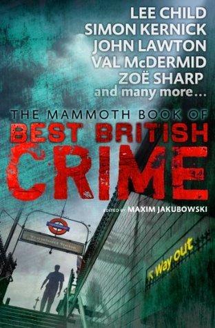 Mammoth Book of Best British Crime 11 (Mammoth Books) Maxim Jakubowski