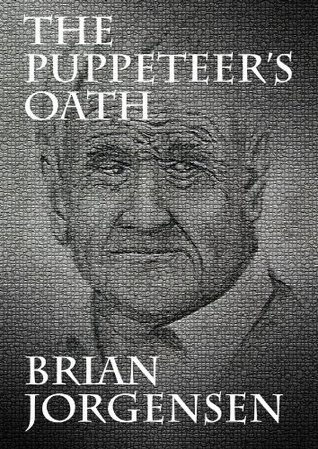 The Puppeteers Oath Brian Jorgensen