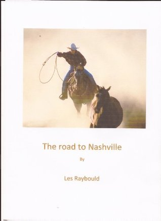 The road to Nashville Les Raybould