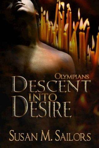 Descent Into Desire: Olympians  by  Susan M. Sailors