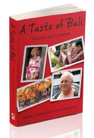 A Taste of Bali - stories and poems Steve Castley