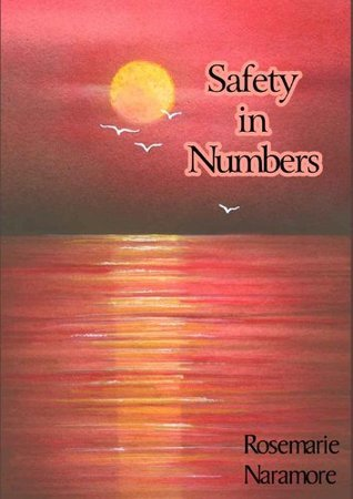 Safety in Numbers  by  Rosemarie Naramore