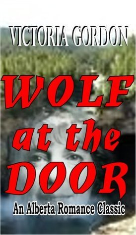 WOLF AT THE DOOR  by  Victoria Gordon