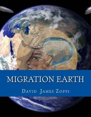 Migration Earth David James Zoppi