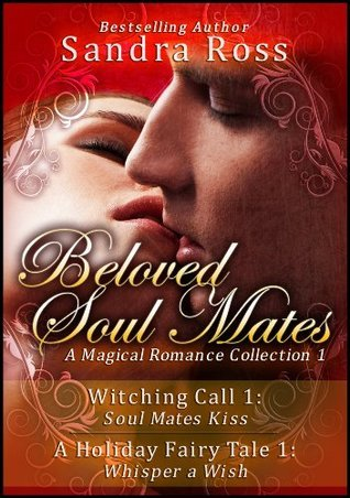 Beloved Soul Mates Part 1: A Magical Romance Collection Sandra Ross