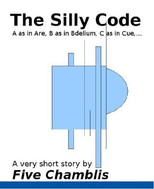 The Silly Code Five Chamblis