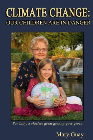 Climate Change: Our Children are in Danger  by  Mary Guay