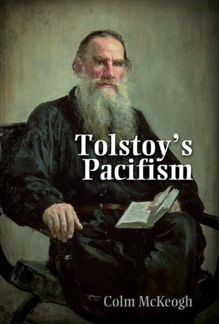 Tolstoys Pacifism, Student Edition  by  Colm McKeogh