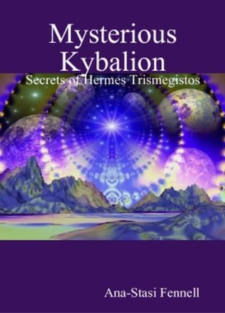 Mysterious Kybalion Ana-Stasi Fennell