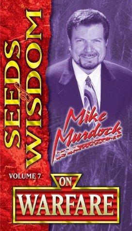 Seeds of Wisdom On Warfare  by  Mike Murdock
