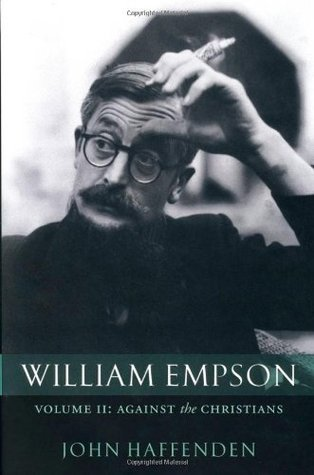 William Empson: Against the Christians, Volume II: 2  by  John Haffenden