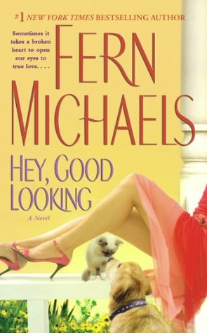 Hey, Good Looking: A Novel  by  Fern Michaels