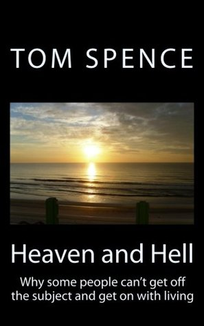 Heaven and Hell Tom Spence