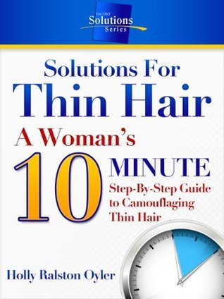 Solutions For Thin Hair (The HRO Solutions Series) Holly Ralston Oyler