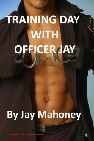 Training Day With Officer Jay  by  Jay Mahoney
